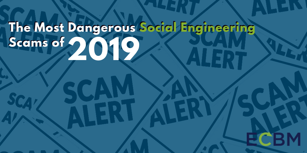 2019 most dangerous social engineering scams