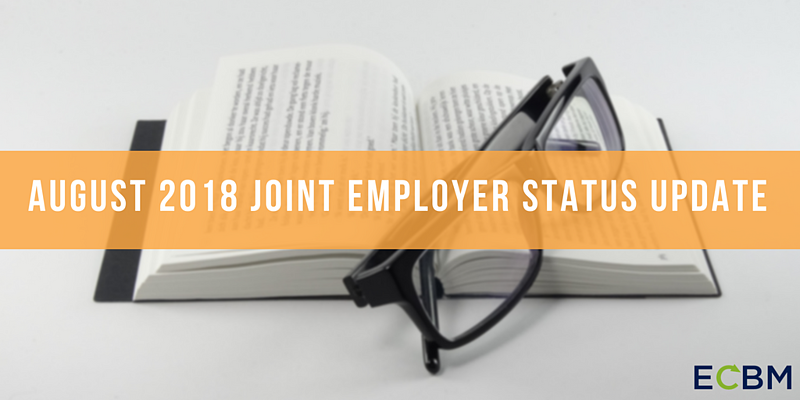 August 2018 Joint Employer Status Update