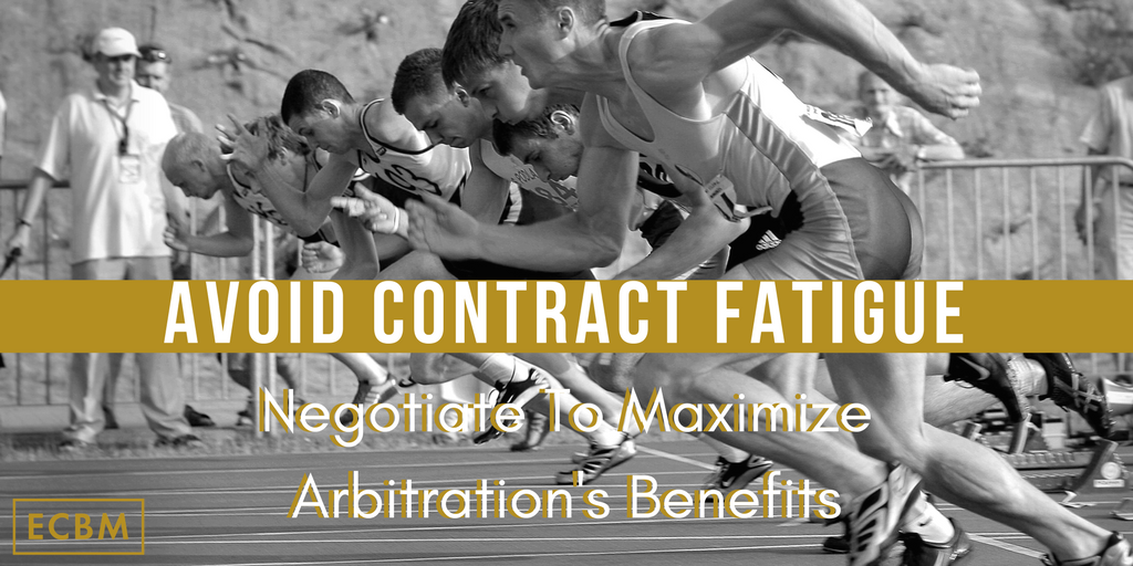 Avoid Contract Fatigue- arbitration benefits.png