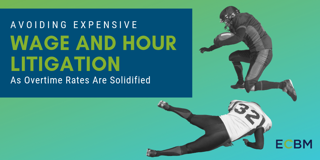 Avoiding Expensive Wage and Hour Litigation As Overtime Rates Are Solifified (1)