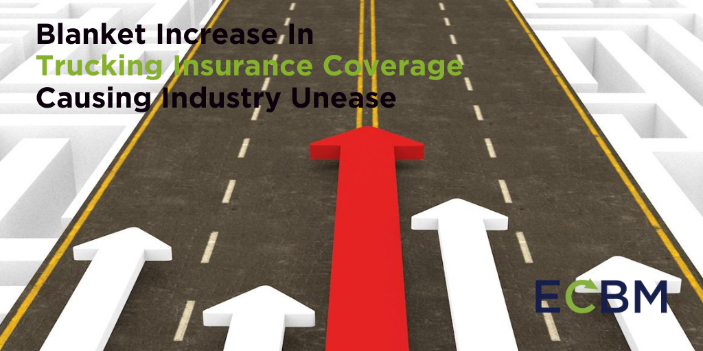 Blanket Increase In Trucking Insurance Coverage Causing Industry Unease