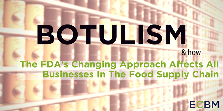 Botulism FDA's changing approach all businesses in food supply chain.png
