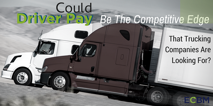 Can Driver Pay Be The Competitive Edge For Trucking Companies_.png