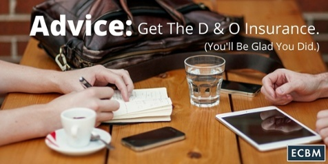 click for blog post Advice: Get the D&O Insurance (you'll be glad you did)