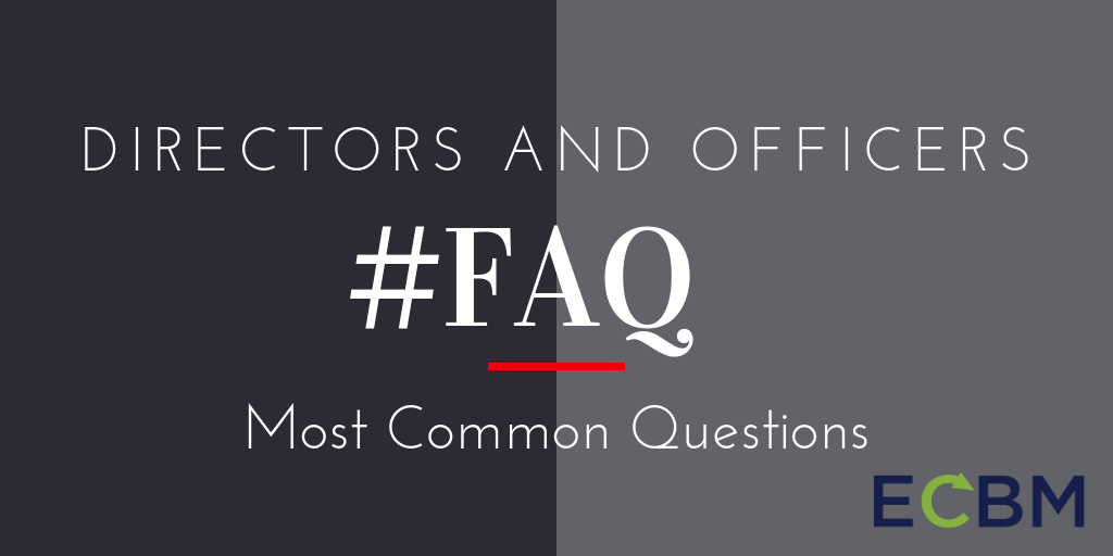 Directors and Officers FAQ Most common questions