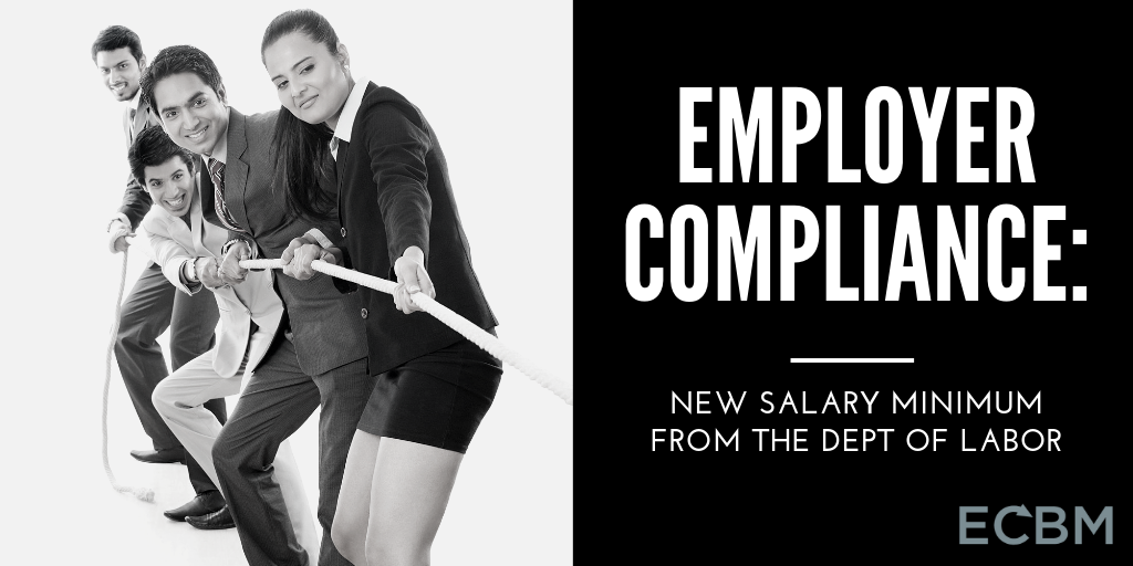 Employer Compliance_ new salary minimum from the dept of labor