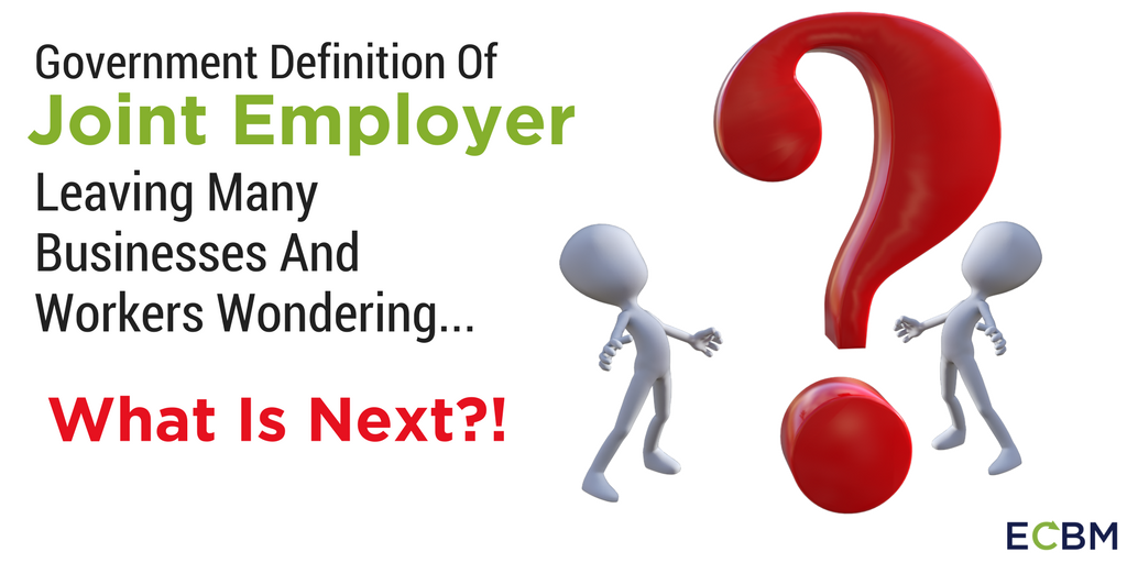 Government Definition Of Joint Employer Leaving Many Businesses And Workers Wondering What Is Next.png