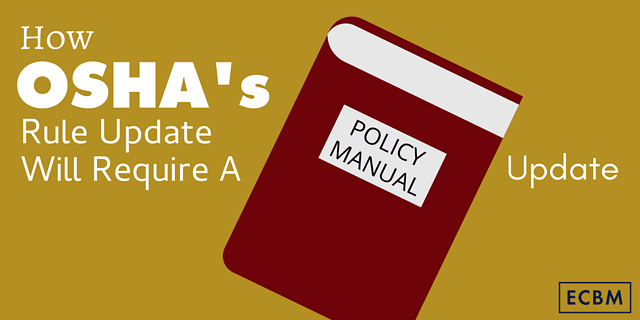 How OSHA's Rule Update Will Require A Policy Manual Update.png