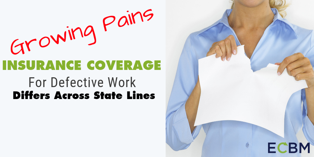 Insurance Coverage For Defective Work Differs Across State Lines