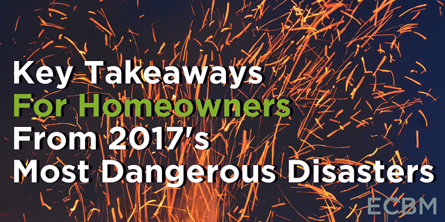 Key Takeaways For Homeowners From 2017's Disasters.png