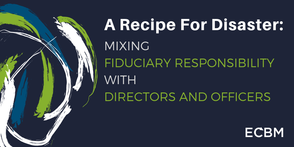 Paint Mixing Mixing Fiduciary Responsibility With Directors And Officers