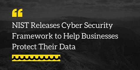 NIST_Releases_Cyber_Security_Framework_to_Help_Businesses_Protect_Their_Data_TWI_MAR14.jpg