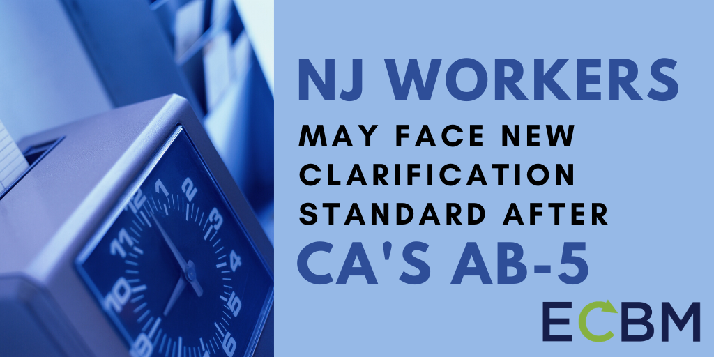 NJ Workers May Face New Clarification Standard After CAs AB-5
