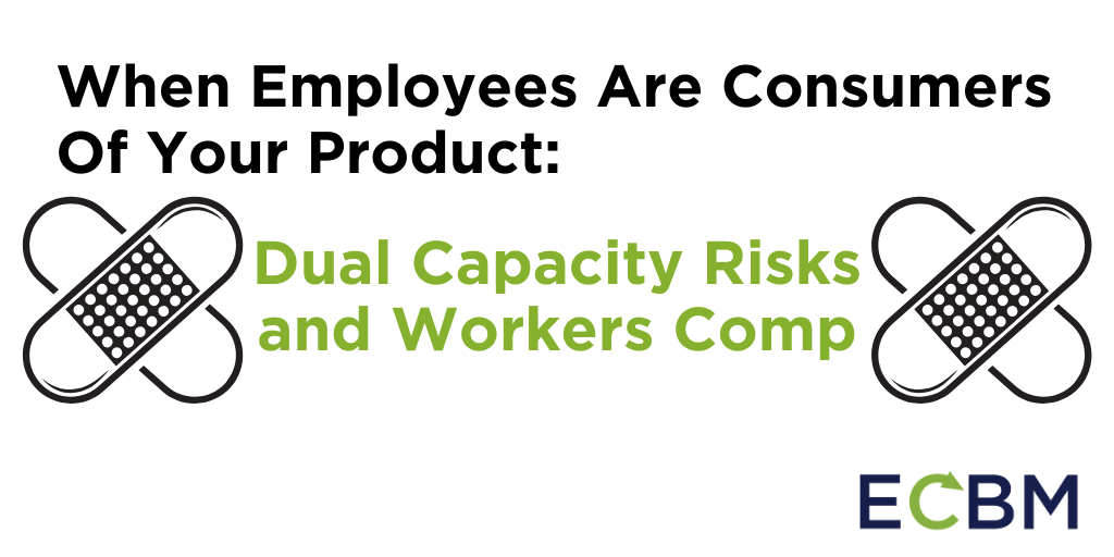 When Employees Are Consumers Of Your Product_ Dual Capacity Risks and Workers Comp