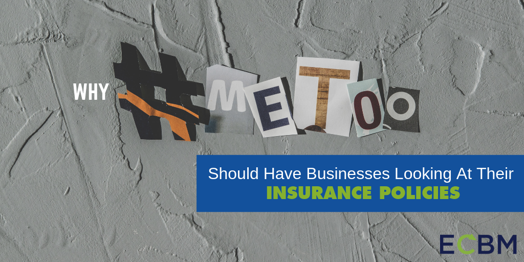 Why #MeToo Should Have Businesses Looking At Their Insurance Policies
