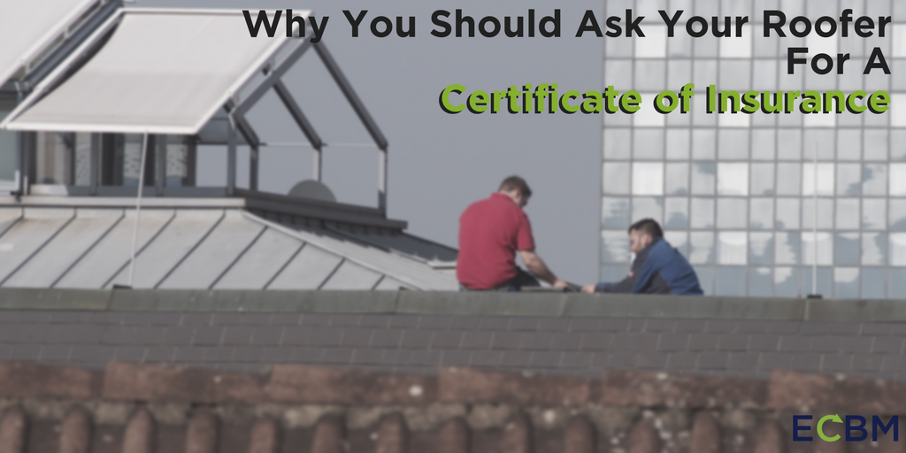 Why You Should Ask Your Roofer For A Certificate of Insurance.png