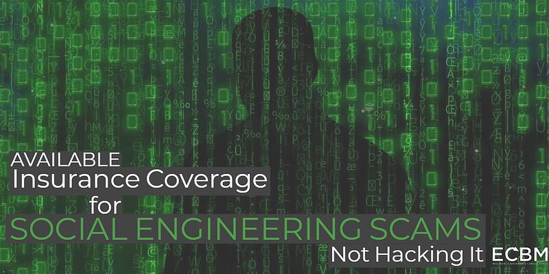 available insuranc coverage for social engineering scams not hacking it post