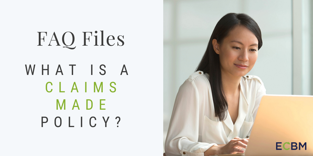 faq what is a claims made policy