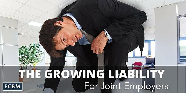Growing Liability For Joint Employers of Temp Employees