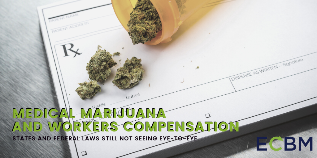 medical marijuana and workers compensation states and federal laws still not seeing eye-to-eye