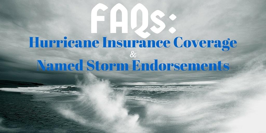 Hurricane Insurance Coverage Named Storm Endorsement FAQ