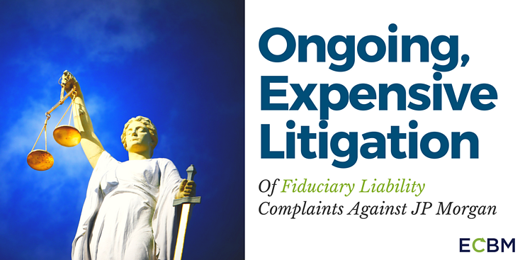 ongoing expensive litigation fiduciary liability jp morgan.png