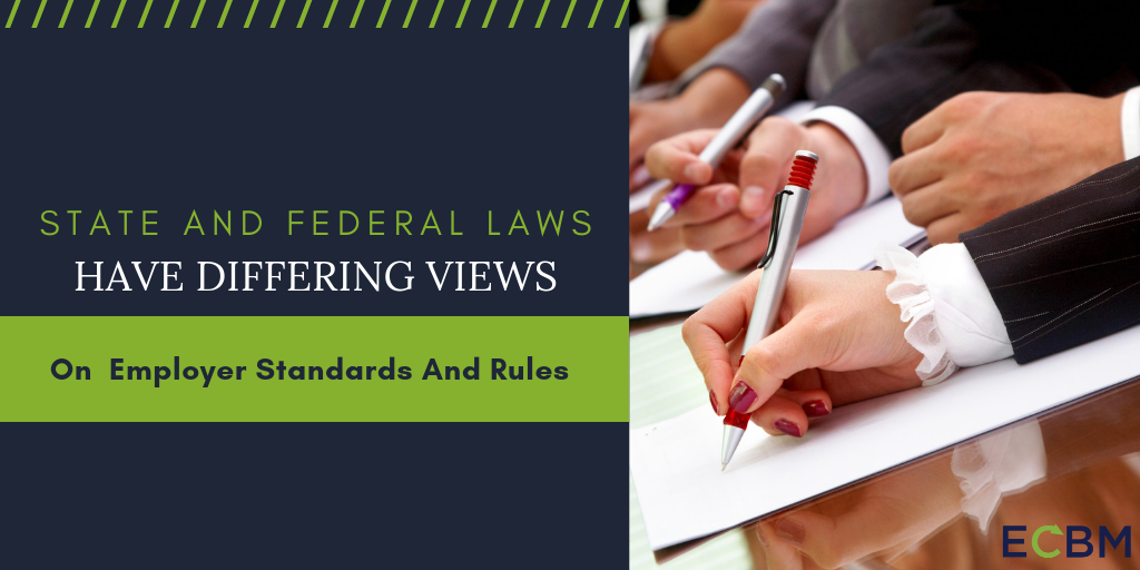 state and federal laws have differing views on employer standards and rules