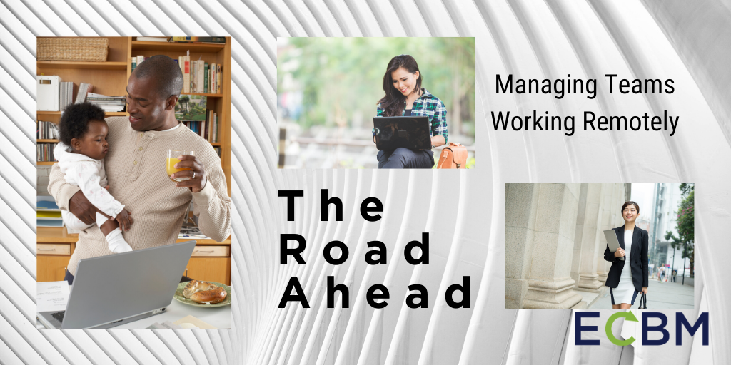 the road ahead managing teams working remotely