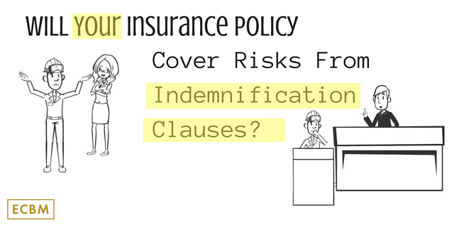 will your insurance policy cover risks from indemnification clauses.png