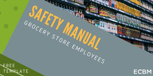 Click here for free Grocery Store Employee Safety Manual