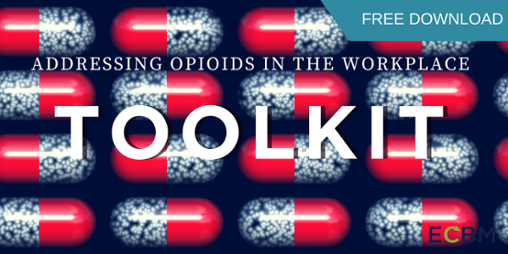 Click Here for Toolkit Addressing Opioids in the workplace