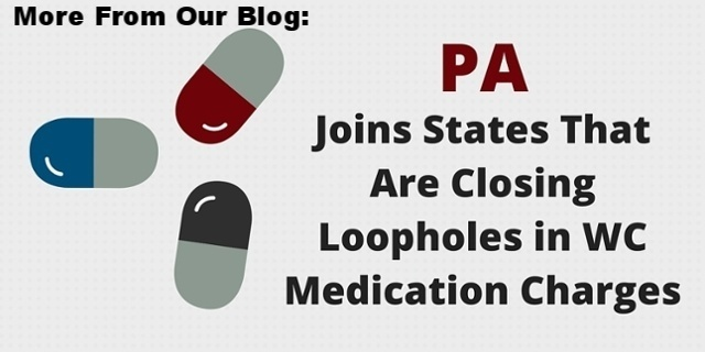 more from blog:pa joins states that are closinng loopholes in WC Medication Charges